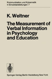 The Measurement of Verbal Information in Psychology and Education ebook by Barbara M. Crook,Klaus Weltner