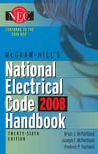 McGraw-Hill National Electrical Code 2008 Handbook, 26th Ed. ebook by Brian McPartland,Joseph McPartland,Frederic Hartwell