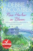 Rose Harbor in Bloom - A Rose Harbor Novel ebook by Debbie Macomber