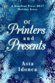 Of Printers and Presents ebook by Asta Idonea