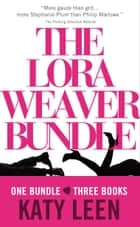 The Lora Weaver Mysteries Bundle ebook by Katy Leen
