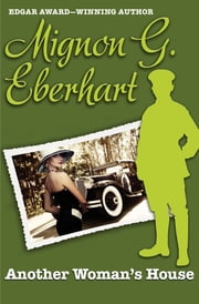 Another Woman's House ebook by Mignon G. Eberhart
