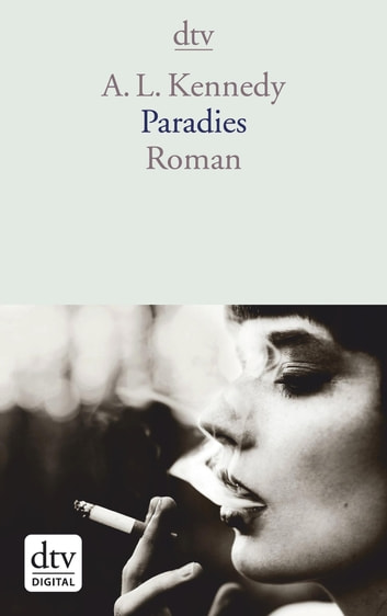 Paradies - Roman ebook by A. L. Kennedy