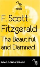 The Beautiful and Damned ebook by F Scott Fitzgerald