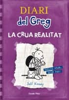 Diari del Greg 5. La crua realitat - Fer-se gran, quin pal! ebook by Jeff Kinney, David Nel.lo Colom