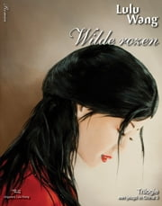 Wilde Rozen - Een jeugd in China Deel 3 ebook by Lulu Wang