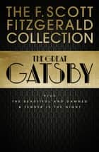 F. Scott Fitzgerald Collection: The Great Gatsby, The Beautiful and Damned and Tender is the Night (Collins Classics) ebook by