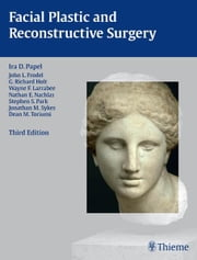 Facial Plastic and Reconstructive Surgery ebook by Ira D. Papel