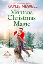 Montana Christmas Magic ebook by Kaylie Newell