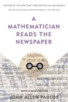 A Mathematician Reads the Newspaper ebook by John Allen Paulos