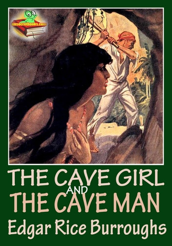 THE CAVE GIRL AND THE CAVE MAN - (The lost world novel) ebook by Edgar Rice Burroughs