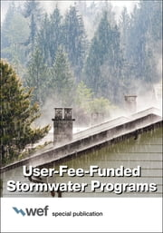 User-Fee-Funded Stormwater Programs ebook by Water Environment Federation
