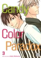 Candy Color Paradox, Vol. 3 (Yaoi Manga) ebook by