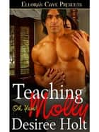 Teaching Molly ebook by Desiree Holt