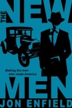 The New Men ebook by Jon Enfield