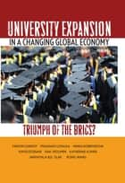 University Expansion in a Changing Global Economy - Triumph of the BRICs? ebook by Martin Carnoy, Prashant Loyalka, Maria Dobryakova,...