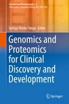 Genomics and Proteomics for Clinical Discovery and Development ebook by György Marko-Varga