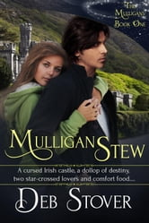 Mulligan Stew - The Mulligans, #1 ebook by Deb Stover