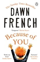 Because of You - The instant Sunday Times bestseller 2020 ebook by Dawn French