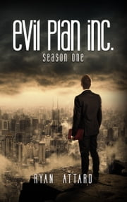 Evil Plan Inc. Season 1 - Preview (Vigilante Thriller serialised fiction series) ebook by Ryan Attard