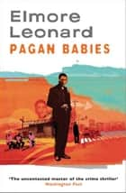 Pagan Babies ebook by Elmore Leonard