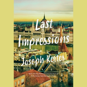 Last Impressions audiobook by Joseph Kertes