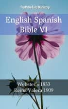 English Spanish Bible VI - Webster´s 1833 - Reina Valera 1909 ebook by Noah Webster, Cipriano De Valera, Joern Andre Halseth,...