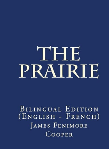 The Prairie - Bilingual Edition (English – French) ebook by James Fenimore Cooper