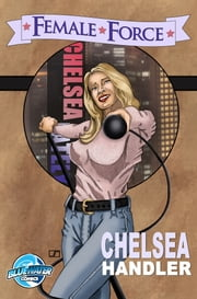 Female Force: Chelsea Handler ebook by Zach Bassett,Jon Stanicek