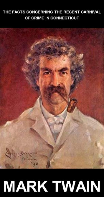 The Facts Concerning The Recent Carnival Of Crime In Connecticut [avec Glossaire en Français] ebook by Mark Twain,Eternity Ebooks
