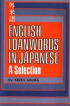 English Loanwords in Japanese ebook by Akira Miura