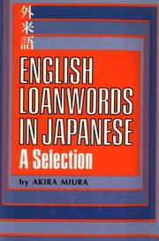English Loanwords in Japanese - A Selection ebook by Akira Miura