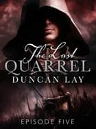 The Last Quarrel: Episode 5 ebook by