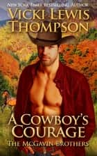 A Cowboy's Courage ebook by Vicki Lewis Thompson