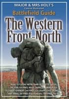 The Western Front-North ebook by Tonie Holt, Valmai Holt