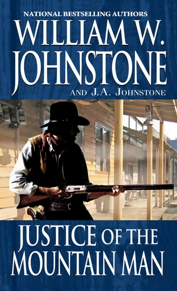 Justice of the Mountain Man ebook by William W. Johnstone