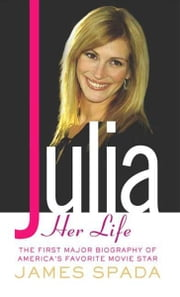 Julia - Her Life ebook by James Spada