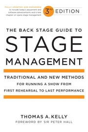 The Back Stage Guide to Stage Management, 3rd Edition - Traditional and New Methods for Running a Show from First Rehearsal to Last Performance ebook by Kobo.Web.Store.Products.Fields.ContributorFieldViewModel