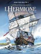 Black Crow raconte - Tome 01 - L'Hermione ebook by Jean-Yves Delitte