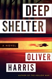 Deep Shelter ebook by Oliver Harris