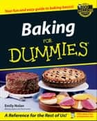 Baking For Dummies ebook by Emily Nolan