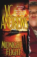 Midnight Flight ebook by V.C. Andrews