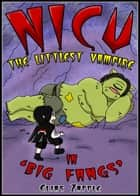 Big Fangs - Nicu - The Littlest Vampire, #2 ebook by Elias Zapple