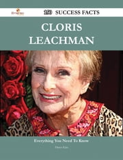 Cloris Leachman 150 Success Facts - Everything you need to know about Cloris Leachman ebook by Dawn Kim