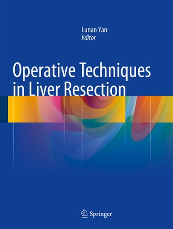 Operative Techniques in Liver Resection ebook by
