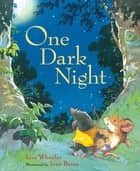 One Dark Night ebook by Lisa Wheeler, Ivan Bates