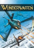 Wunderwaffen T03 ebook by Richard D. Nolane,Maza