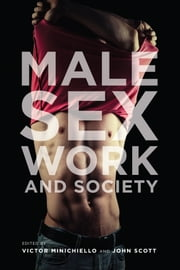 Male Sex Work and Society ebook by Victor Minichiello,John Scott