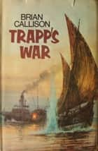 TRAPP'S WAR ebook by Brian Callison