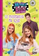 Maggie & Bianca - tome 4 : Le mystérieux Mr Love ebook by Collectif